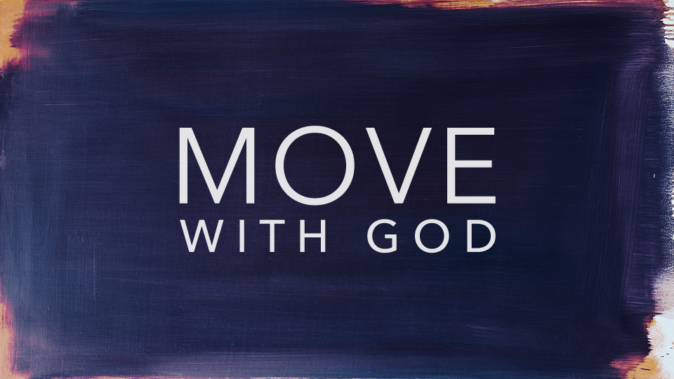 Move With God