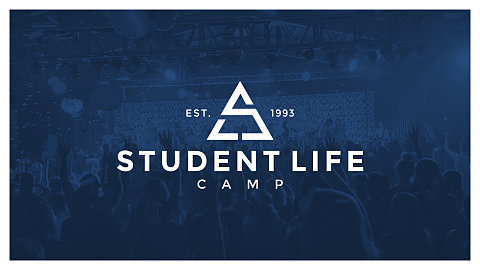 STUDENT LIFE CAMP 2018